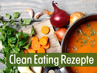 Clean-Eating-Rezepte